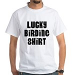 Lucky Birding Shirt (Black Text) White T-Shirt