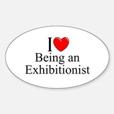 """I Love (Heart) Being an Exhibitionist"" Decal"