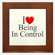 """I Love (Heart) Being In Control"" Framed Tile"