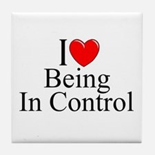 """I Love (Heart) Being In Control"" Tile Coaster"