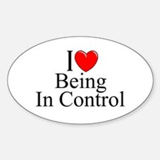 """""""I Love (Heart) Being In Control"""" Oval Decal"""