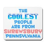 Coolest: Shrewsbury, PA Mousepad