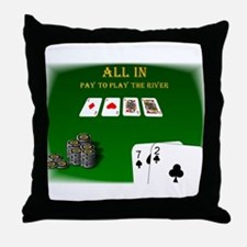 All In, Pay to Play River Throw Pillow