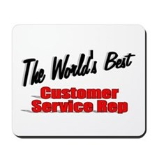 """""""The World's Best Customer Service Rep"""" Mousepad"""