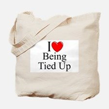 """""""I Love (Heart) Being Tied Up"""" Tote Bag"""