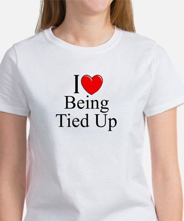 """""""I Love (Heart) Being Tied Up"""" Women's T-Shirt"""