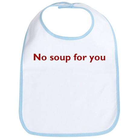 No soup for you! Bib