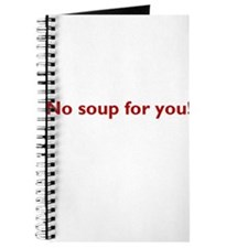 No soup for you! Journal