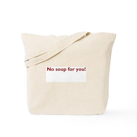 No soup for you! Tote Bag