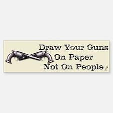 Draw Your Guns Bumper Bumper Bumper Sticker