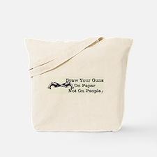 Draw Your Guns Tote Bag