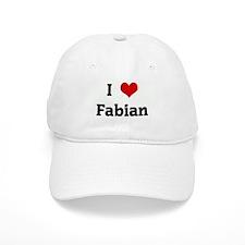 I Love Fabian Baseball Cap