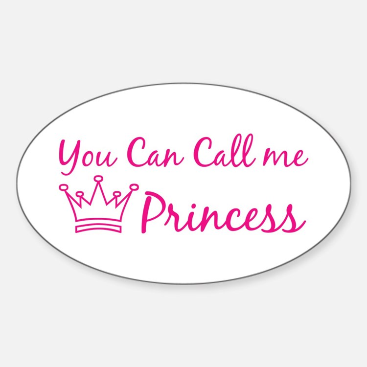 You can call me princess Oval Decal
