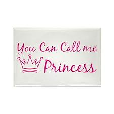 You can call me princess Rectangle Magnet