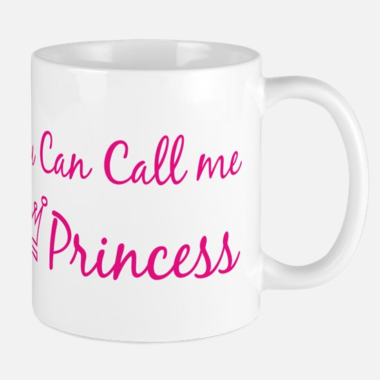 You can call me princess Mug