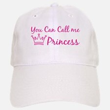 You can call me princess Baseball Baseball Cap
