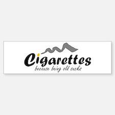 Cigarettes Bumper Bumper Bumper Sticker