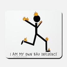 Bad Influence Mousepad
