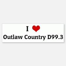 I Love Outlaw Country D99.3 Bumper Bumper Bumper Sticker