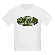 I'd rather be going comando T-Shirt
