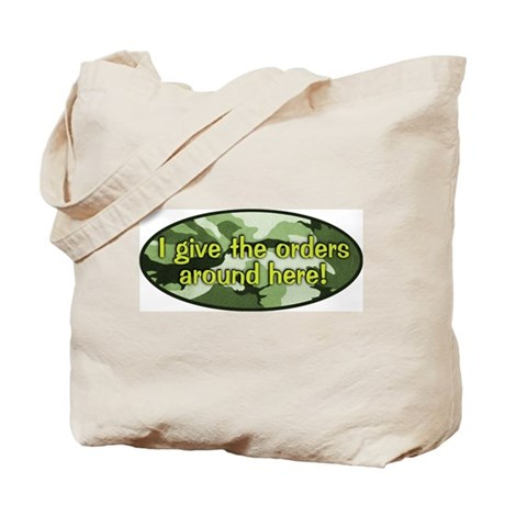 I give the orders around here Tote Bag