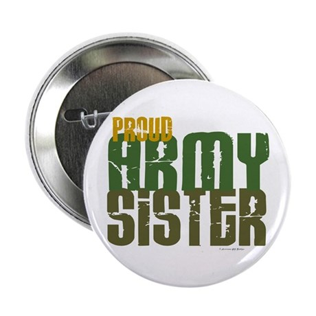 "Proud Army Sister 1 2.25"" Button"