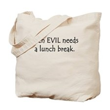 Even Evil needs a lunch break Tote Bag