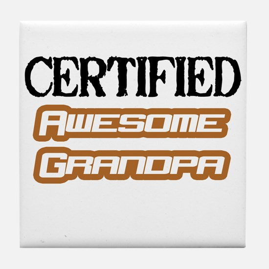 """""""Certified Awesome Grandpa"""" Tile Coaster"""