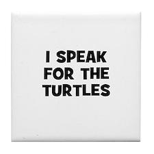 I Speak For The Turtles Tile Coaster