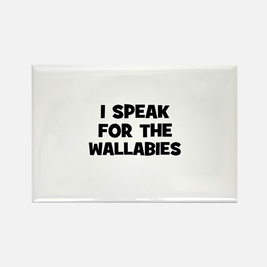 I Speak For The Wallabies Rectangle Magnet