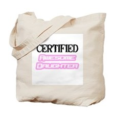"""""""Certified Awesome Daughter"""" Tote Bag"""