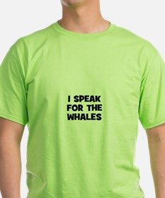 I Speak For The Whales T-Shirt