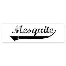 Mesquite (vintage] Bumper Bumper Sticker