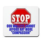 Stop Liberalism Conservative Mousepad