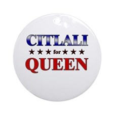 CITLALI for queen Ornament (Round)
