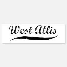 West Allis (vintage] Bumper Bumper Bumper Sticker