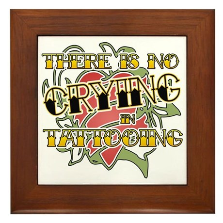 There's No Crying in Tattooing Framed Tile