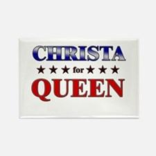 CHRISTA for queen Rectangle Magnet