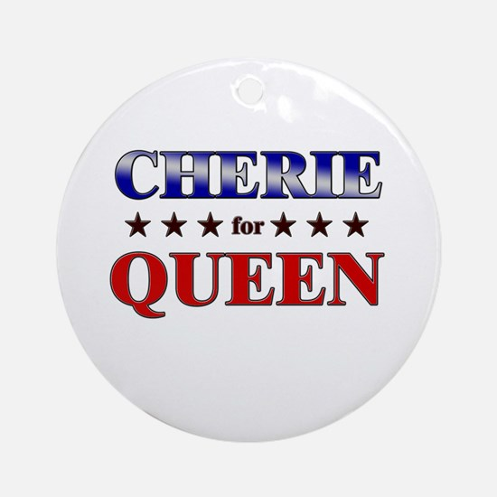 CHERIE for queen Ornament (Round)