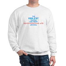 Coolest: Davis-Monthan , AZ Sweatshirt
