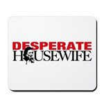 Real Desperate Housewife Mousepad