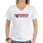 Real Desperate Housewife Women's V-Neck T-Shirt