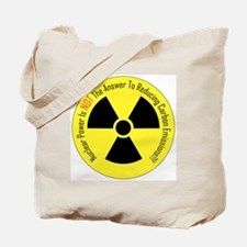 Nuclear Power Is NOT The Answer Tote Bag
