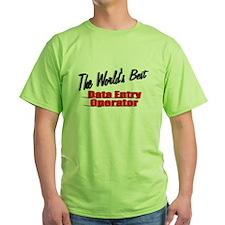 """The World's Best Data Entry Operator"" T-Shirt"