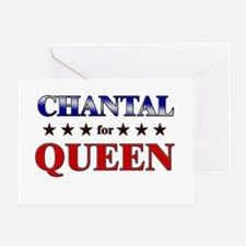 CHANTAL for queen Greeting Card