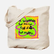 Friends That Matter Tote Bag