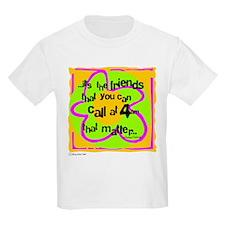 Friends That Matter T-Shirt