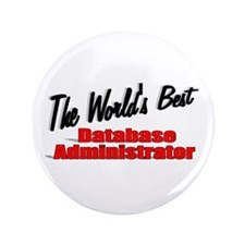 """""""The World's Best Database Administrator"""" 3.5"""" But"""