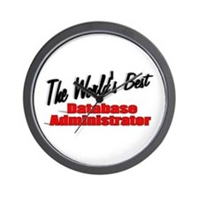 """The World's Best Database Administrator"" Wall Clo"