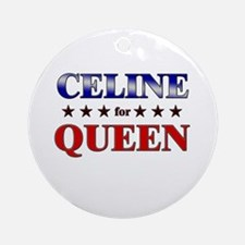 CELINE for queen Ornament (Round)